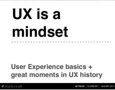 Talk :: UX is a Mindset [Tradecraft]